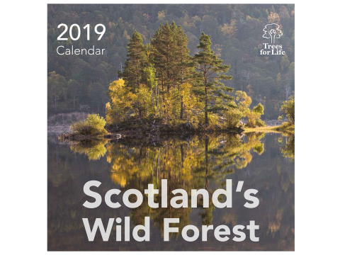 Trees for Life - Scotland's Wild Forest Calendar 2019